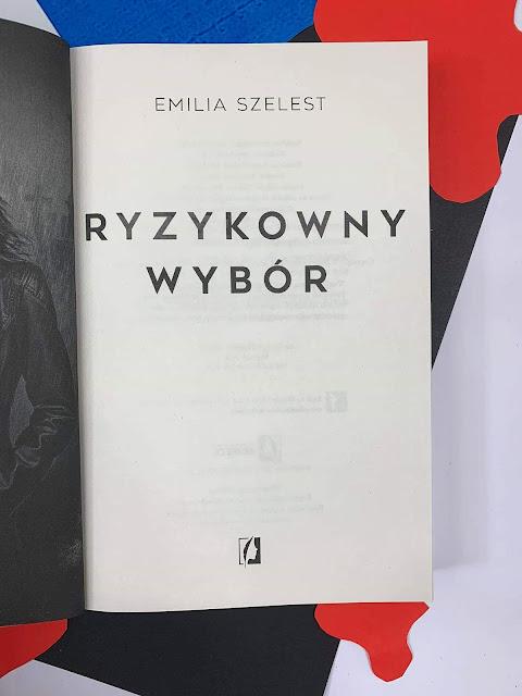 """""""Ryzykowny wybór"""" Emilia Szelest"""
