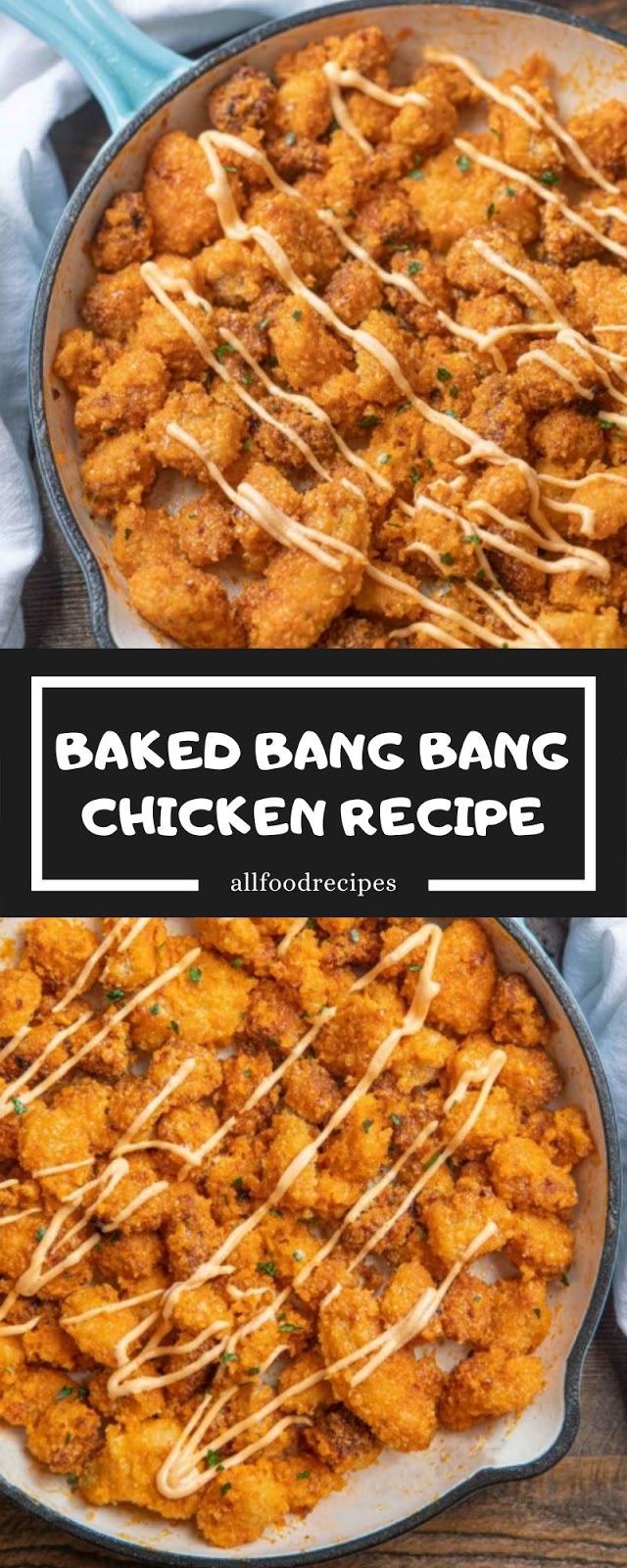 BAKED BANG BANG CHICKEN RECIPE