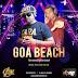 Goa Beach - Tony Kakkar & Neha Kakkar - DJ Abk & Dj  Mj Production