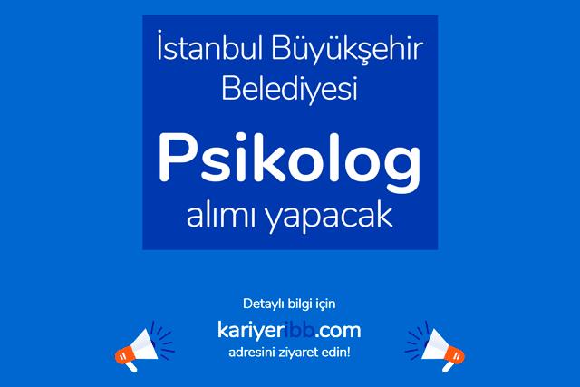 İstanbul Büyükşehir Belediyesi psikolog alımı yapacak. İBB Kariyer iş ilanı detayları kariyeribb.com'da!
