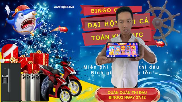 QUÁN QUÂN BẮN CÁ SĂN THƯỞNG BINGO2 TUẦN 3 THÁNG 12/2020