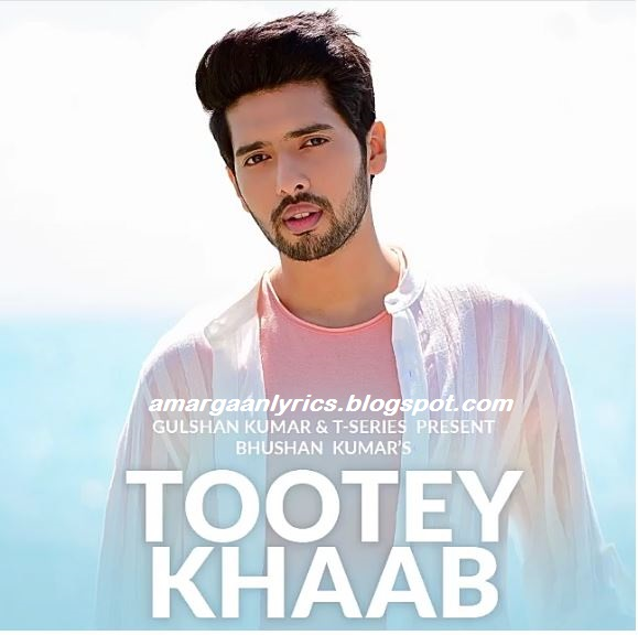https://www.lyricsdaw.com/2019/10/tootey-tootey-khaab-lyrics.html