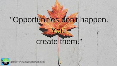 Best success quotes - Opportunities don't happen