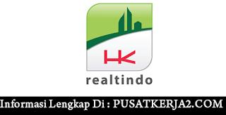Lowongan Kerja SMA SMK D3 S1 PT HK Realtindo Maret 2020