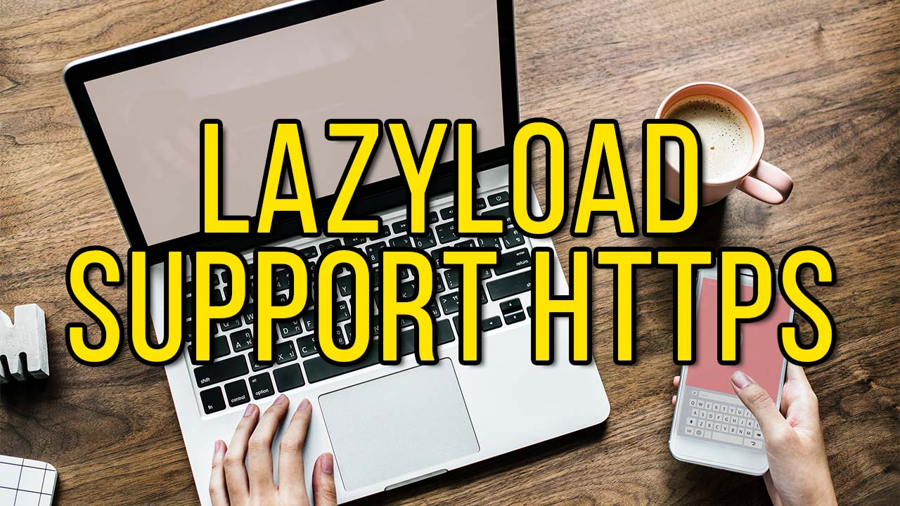Lazyload Lazysizes.js Support HTTPS