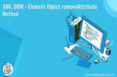 XML DOM - Element Object removeAttribute Method