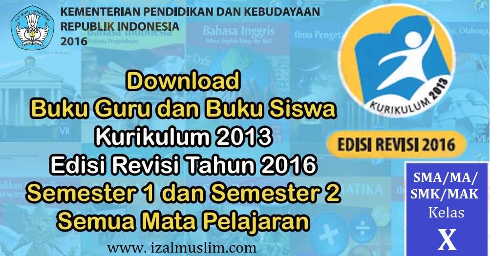 Buku Guru Dan Siswa Semua Mata Pelajaran Kelas X Sma Ma Smk Mak Kurikulum 2013 Revisi 2016 Dokumen Kurikulum 2013 Revisi Terbaru
