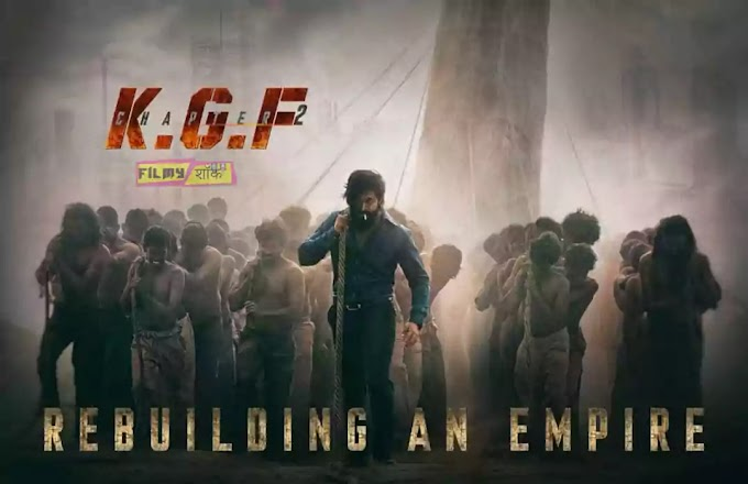 KGF 2 Movie Poster, Teaser, Star, Cast And Movie Budget 2020