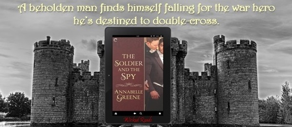 A beholden man finds himself falling for the war hero he's destined to double-cross. The Soldier and the Spy by Annabelle Greene.