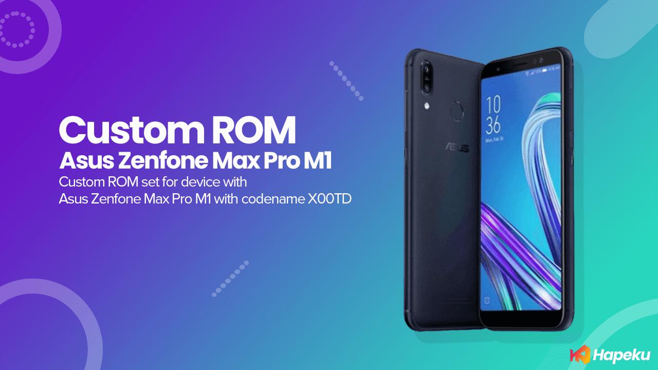 Kumpulan Custom ROM Asus Zenfone Max Pro M1