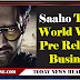 Saaho Total World Wide Pre Release Business