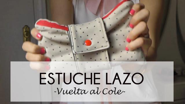 TUTORIAL ESTUCHE LAZO Vuelta al cole (Patrón)