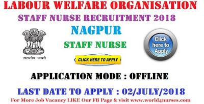 Labour Welfare Organisation Nagpur Staff Nurse Recruitment 2018