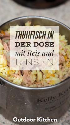 BMA Outdoor Kitchen | Thunfisch in der Dose mit Reis und Linsen | Trekkingnahrung | Outdoor Nahrung | Trekking-Food | Einfache outdoor Rezepte
