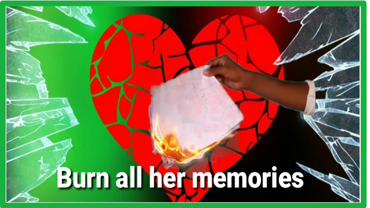 Burn all love letters and gift cards given by her