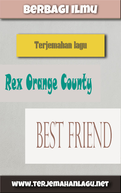Rex Orange County - Best Friend || Terjemahan Lagu