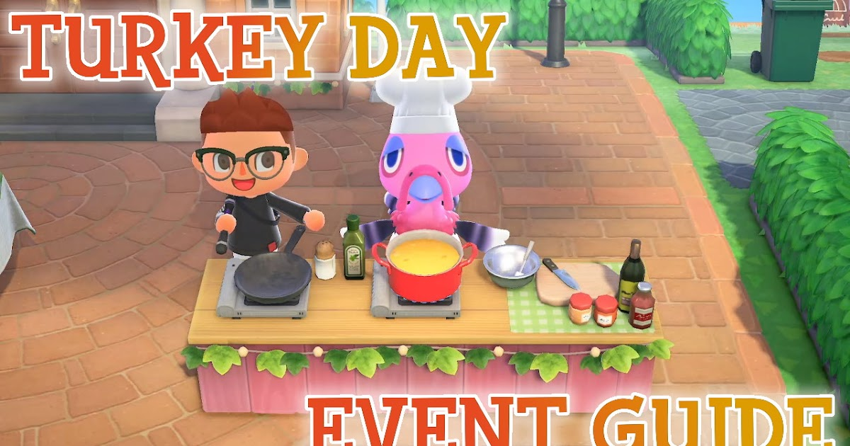 Animal Crossing New Horizons Turkey Day Event Guide (3pm to 9pm on thanksgiving) find him hiding behind trees and buildings. animal crossing new horizons turkey