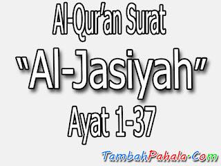 bacaan Surat Al-Jasiyah, Al-Qur'an Surat Al-Jasiyah, terjemahan Surat Al-Jasiyah, arti dari Surat Al-Jasiyah, latin Surat Al-Jasiyah