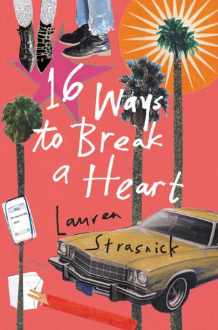 Pink Polka Dot Books: 16 Ways to Break a Heart by Lauren Strasnick