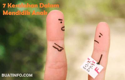 Buat Info - 7 Kesalahan Dalam Mendidik Anank