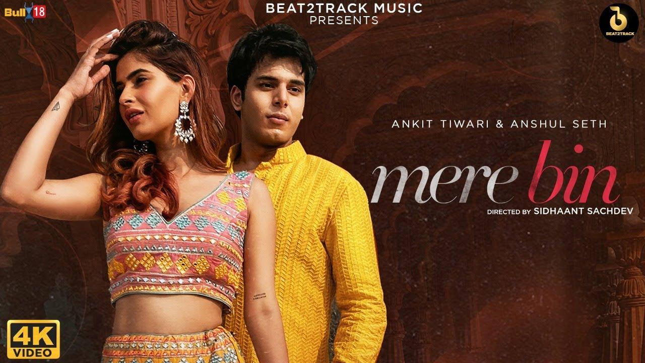 Mere Bin Lyrics Ankit Tiwari X Anshul Seth
