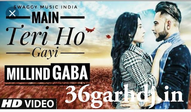 Mai Teri Ho Gayi  Milling Gaba 36garhdj.in Dj Amit Kaushik Mix