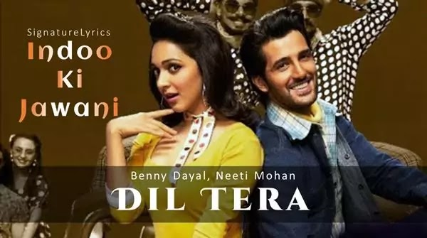 DIL TERA LYRICS - INDOO KI JAWANI