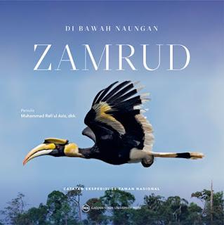 Di Bawah Naungan Zamrud: Catatan Ekspedisi 50 Taman Nasional