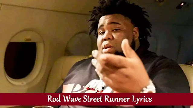 Rod Wave Street Runner Lyrics