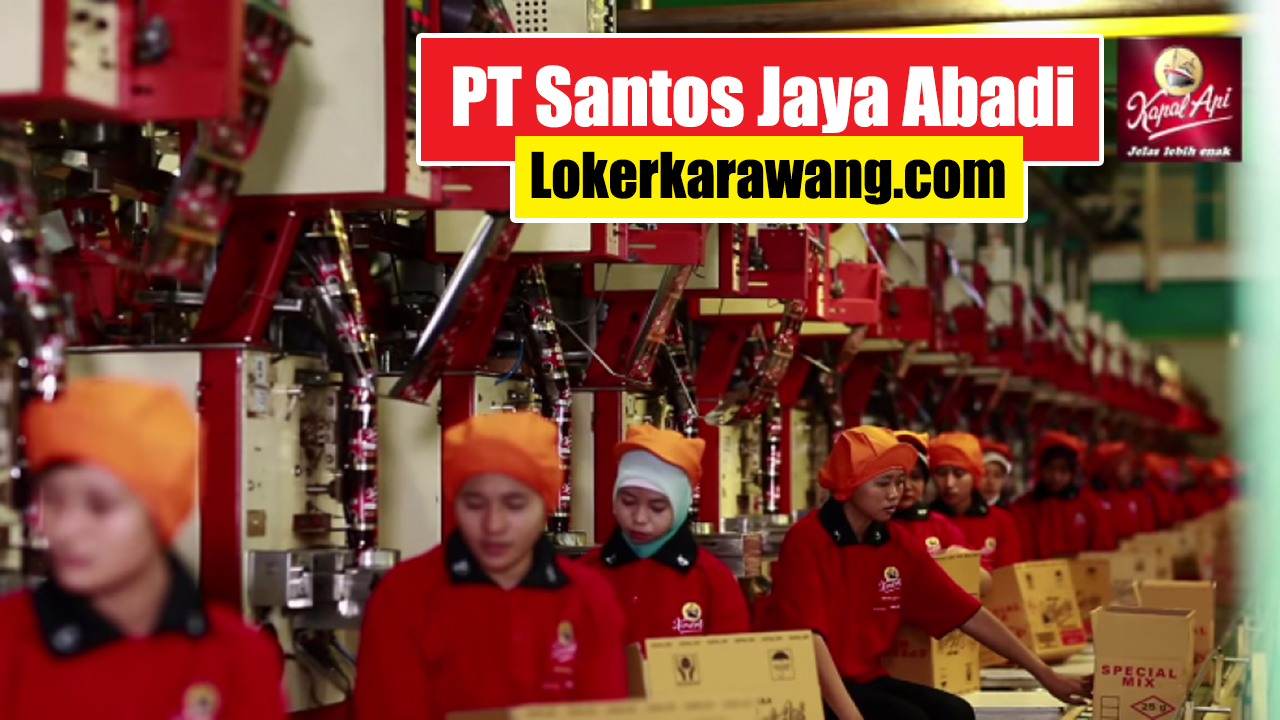 PT Santos Jaya Abadi Karawang