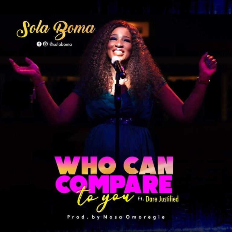 "Sola Boma – ""Who Can Compare"" f. Dare Justified #Arewapublisize"