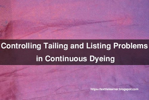 Tailing Problems in dyeing