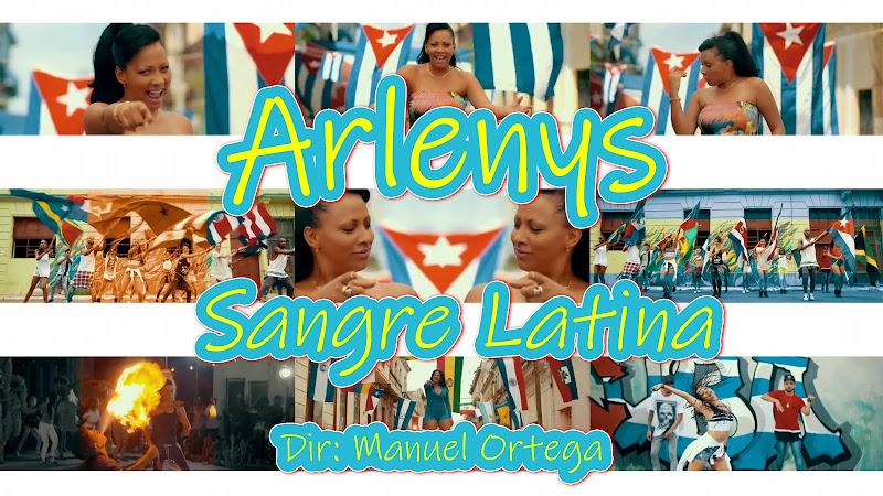 Arlenys - ¨Sangre Latina¨ - Videoclip - Director: Manuel Ortega. Portal Del Vídeo Clip Cubano