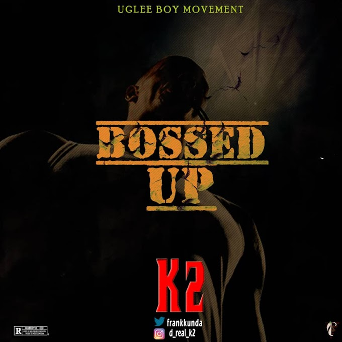 BOSSED UP_K2