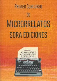 Primer Concruso de Microrrelatos (Sora Ediciones, 2016)