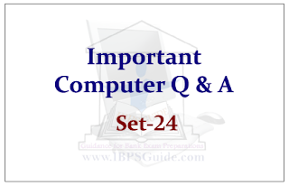 Important Computer Questions for Upcoming Bank PO and Clerk Exams Set-24