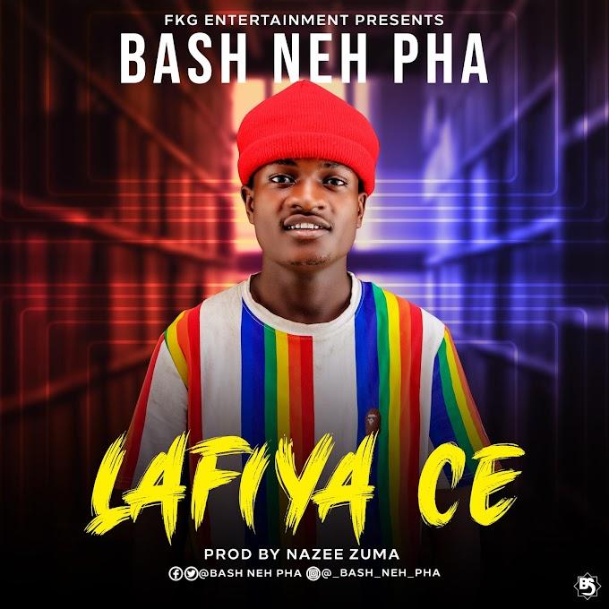 [Music] Bash neh pha - Lafiya ce (prod. nazee zuma) #Arewapublisize