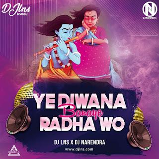 YE DIWANA BANAYE RADHA WO ( HOLI SONG ) -THE LNS X DJ NARNEDRA