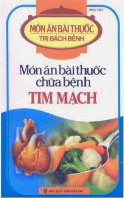 Món ăn bài thuốc chữa bệnh tim mạch - Minh Việt