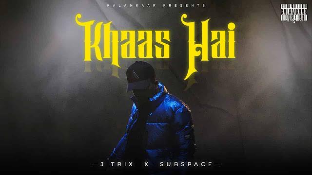 Khaas Hai - J Trix
