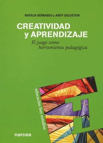 Natalia Bernabeu - Creatividad y aprendizaje: el juego como herramienta pedagógica