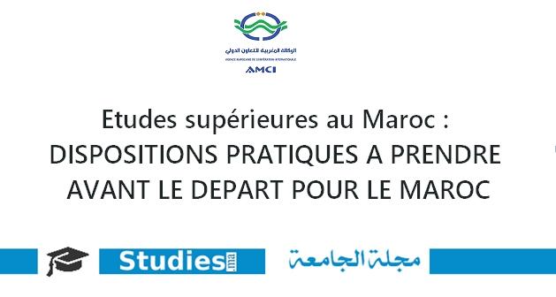 DISPOSITIONS PRATIQUES À PRENDRE AVANT LE DÉPART POUR LE MAROC