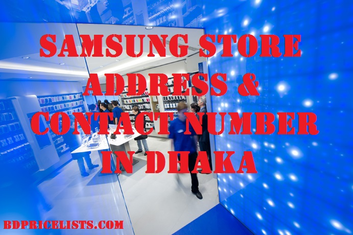 Samsung Store Address & Contact Number In Dhaka, Bangladesh
