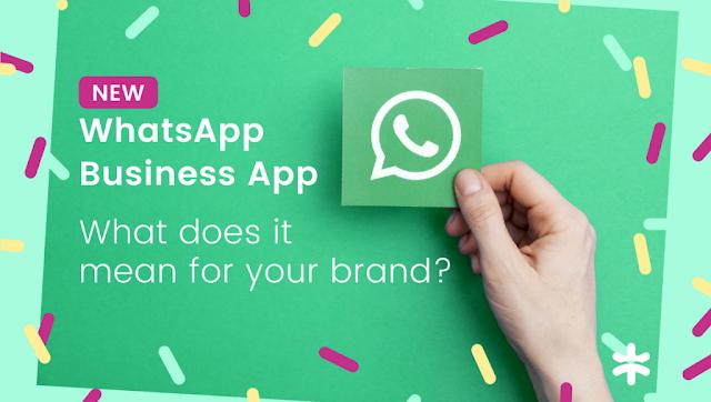 Apa Itu WhatsApp Business, Aplikasi yang Baru Diluncurkan Untuk Pengguna Androit & iOS?