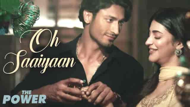 Oh Saaiyaan Lyrics-The Power, Shruti Haasan, HvLyRiCs