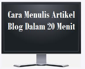 6 (Enam) Tips Cara menulis artikel dalam 20 menit