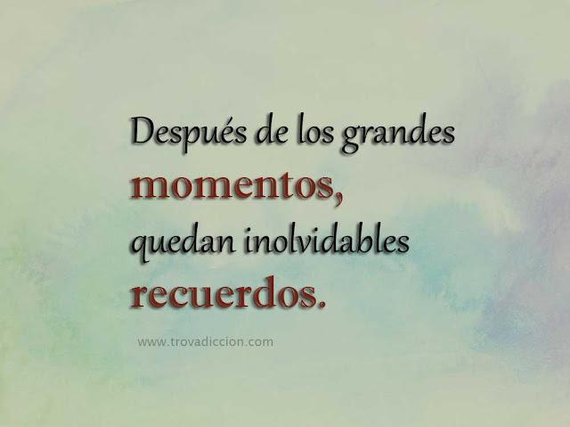 Despues de los grandes momentos ,quedan inolvidables recuerdos