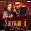 Saiyaan Ji - Yo Yo Honey Singh - Remix - TonicJeet X Dj Lara