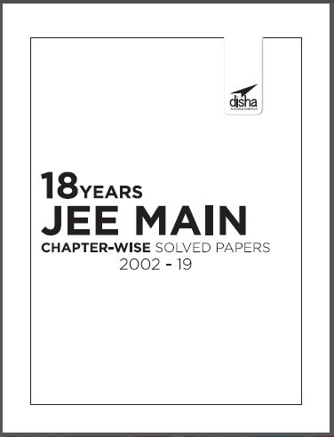 JEE Main Solved Papers (2002-19) : for JEE Exam PDF Book