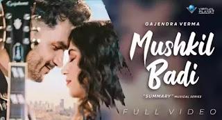 Gajendra Verma - Mushkil Badi Lyrics   Summary (Album)